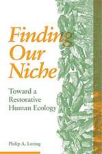 Finding Our Niche – Toward A Restorative Human Ecology