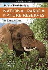 Stuarts' Field Guide to Game & Nature Reserves of East Africa