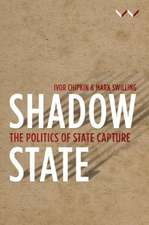 Shadow State: The Politics of State Capture