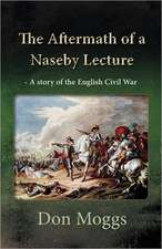 The Aftermath of a Naseby Lecture - A Story of the English Civil War:  Instantaneous Equilibrium