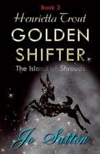 Henrietta Trout, Golden Shifter Book 3