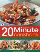 The Best-Ever 20 Minute Cookbook:  200 Fabulous Fuss-Free Recipes for the Busy Cook, with Over 800 Step-By-Step Photographs