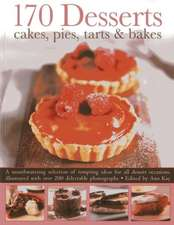 170 Desserts:  A Mouthwatering Selection of Tempting Ideas for All Dessert Occasions, Illustrated with Over 200 Delectable