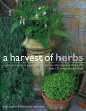 A Harvest of Herbs:  A Complete Guide to Growing Herbs, with an Informative Directory and Over 120 Recipe and Gift Ideas