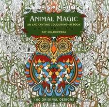 Animal Magic: An Enchanting Colouring-In Book: 100 Original Designs