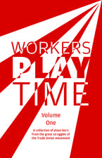 Workers Play Time: Volume One