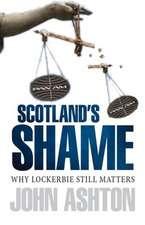Scotland's Shame:  Why Lockerbie Still Matters