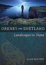 Orkney & Shetland: Landscapes in Stone