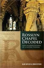 Rosslyn Chapel Decoded