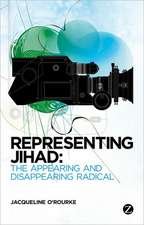 Representing Jihad: The Appearing and Disappearing Radical