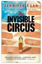 Egan, J: Invisible Circus
