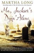 Ma, Jackser's Dyin Alone