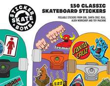 Stickerbomb Skateboard:  150 Classic Skateboard Stickers