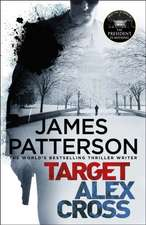 Patterson, J: Target: Alex Cross