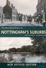 Oldfield, G: Illustrated History of Nottingham's Suburbs