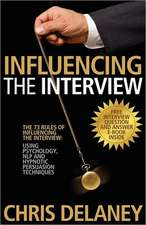The 73 Rules of Influencing the Interview