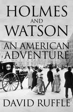 Holmes and Watson - An American Adventure:  2nd Edition