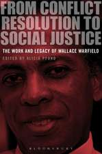 From Conflict Resolution to Social Justice: The Work and Legacy of Wallace Warfield