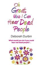 Oh Great, Now I Can Hear Dead People – What would you do if you could suddenly hear real dead people?