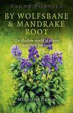 Pagan Portals - By Wolfsbane & Mandrake Root