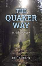 Quaker Way, The – a rediscovery