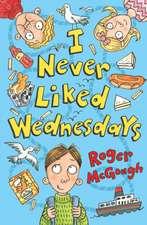 I Never Liked Wednesdays