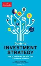 The Economist Guide To Investment Strategy 3rd Edition: How to understand markets, risk, rewards and behaviour