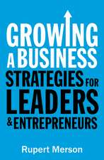 Growing a Business: Strategies for leaders and entrepreneurs