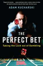 The Perfect Bet: Taking the Luck out of Gambling