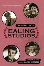 The Secret Life of Ealing Studios:  Britain's Favourite Film Studio
