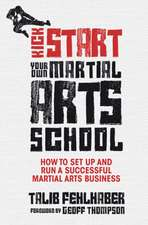 Kick Start Your Own Martial Arts School
