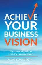 Achieve Your Business Vision