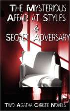 Agatha Christie - Early Novels, the Mysterious Affair at Styles and Secret Adversary