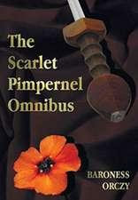 The Scarlet Pimpernel Omnibus - Unabridged - The Scarlet Pimpernel, I Will Repay, Eldorado, Sir Percy Hits Back
