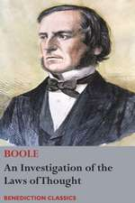 An Investigation of the Laws of Thought, on Which are Founded the Mathematical Theories of Logic and Probabilities