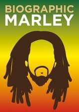 Biographic: Marley