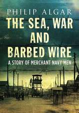 Sea War And Barbed Wire