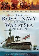 The Royal Navy and the War at Sea - 1914-1919:  The Papers of Colonel Eugene 'Micky' Ryan CMG DSO RAMC