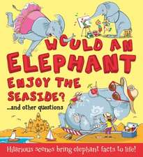 What If: Would an Elephant Enjoy the Seaside?