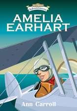 Carroll, A: Amelia Earhart