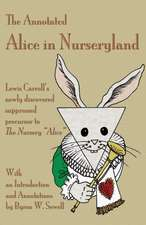 The Annotated Alice in Nurseryland