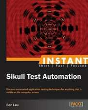 Instant Sikuli Starter: Effective Test Automation