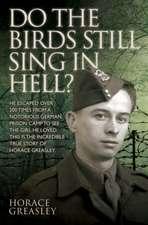 Do the Birds Still Sing in Hell?