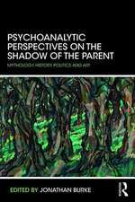 Psychoanalytic Perspectives on the Shadow of the Parent