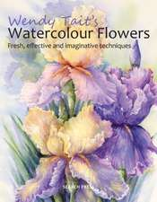 Wendy Tait's How to Paint Flowers in Watercolour:  In Acrylics