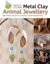 Metal Clay Animal Jewellery: 20 striking projects in silver, copper and bronze