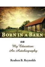 Born in a Barn or My Education