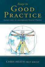 Essays in Good Practice: Lecture Notes in Contemporary General Practice