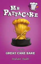 MR Pattacake and the Great Cake Bake