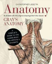 Anatomy: A Complete Guide to the Human Body, for Artists & Students